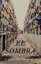 El sombra by MichaelAyala5