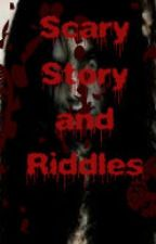 Scary Story and Riddles by CBGladys