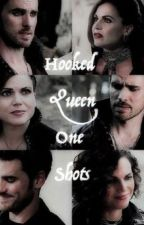 Hooked Queen one shots by Seana26