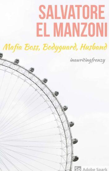 Salvatore El Manzoni : Mafia Boss, Bodyguard, Husband