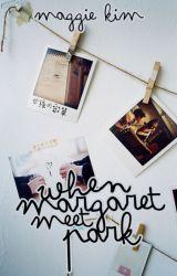 When Margaret Met Park by heyitsmaggiex