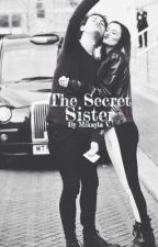 The Secret Sister ~ 5sos fanfic by _mikaylala_