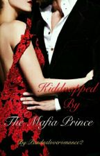 Kidnapped by the Mafia Prince by Pandasloveromance2