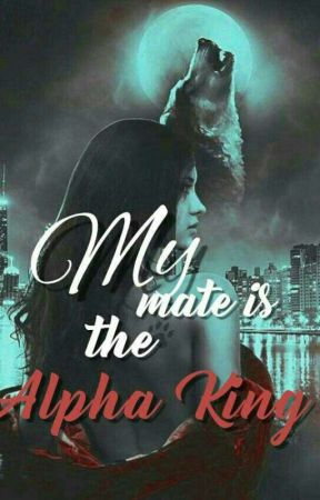 My Mate Is The Alpha King by Tripteri