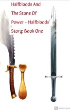Halfbloods And The Stone Of Power | Halfbloods' Story by violetstar246