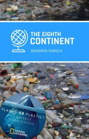 The Eighth Continent - #PlanetOrPlastic by BenSobieck