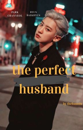 The Perfect Husband (Mau Dibukukan) by thehuunlu
