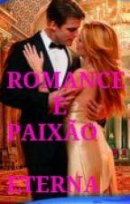 ROMANCE   E  PAIXÃO  ETERNA by thayanecrys17