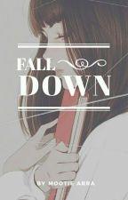 FALL DOWN by MootieArra