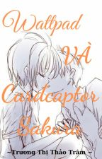 Wattpad và Sakura thủ lĩnh thẻ bài by -_cherry2011_-