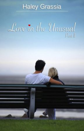 Love in the Unusual: Part II by HGrassia