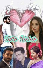 Tutte Rishte  by Anamika_anu
