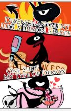 Disenchantment - Luci X Demon Reader | One Shot (My Type Of Demon) by YummyGhost
