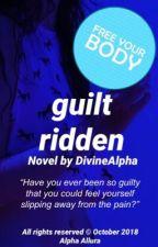 guilt ridden   on-going by DivineAlpha