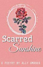 Poems: Scarred Sunshine  by AllyAmanda2201