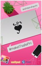 #makeITsafePH by aishiteruhachi