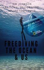 Freediving The Ocean & Us by Tim