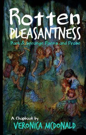 Rotten Pleasantness: Dark & Strange Poems and Prose by VeeMcDee