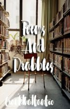 Poems and Drabbles by crankthatfanfic