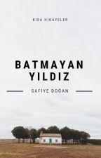 BATMAYAN YILDIZ by safiyedogan