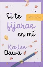Si te fijaras en mí by karlee_dawa