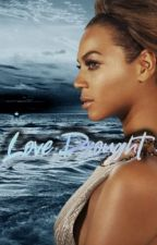 Love Drought {COMPLETED} by EverythingBGKC