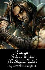 Enemies (Farkas X Reader)  a Skyrim Fanfic by Septiplier_away1234