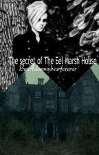 The secret of The Eel Marsh House(On Hold) by adommybearforever