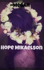 Hope Mikaelson by itnaturallikeaflower
