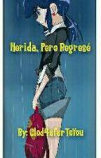 Herida, Pero Regresé by Cloud4eferToYou