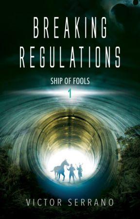 Breaking Regulations by VictorSerranoWriting