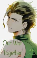 Our War Together  ✔️ by elbora_