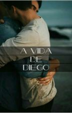 A VIDA DE DIEGO by LeonardoCastiel