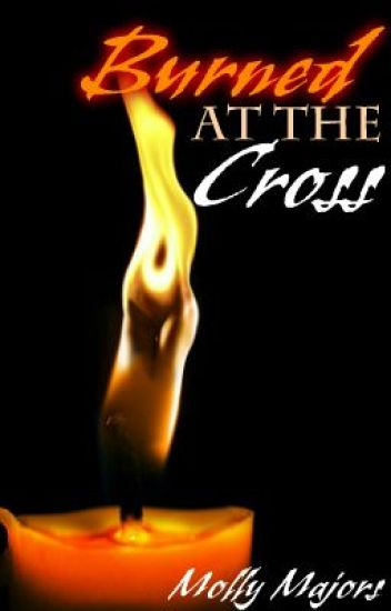 Burned at the Cross
