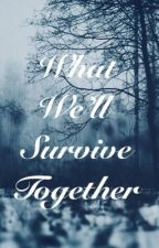 What We'll Survive Together (UD One-Shots) by lexi_the_nerd