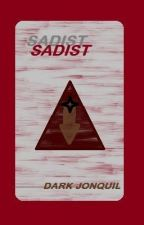 SADIST by DarkJonquil