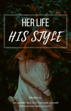 Her Life,His Style by rasslil