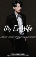 His Ex-Wife || 전정국 by mr_kriswuyifan