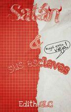 Satán y sus esclavas. by Edith_GLC
