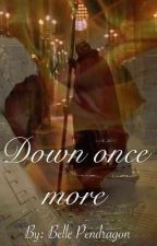 Down Once More | The Phantom Of The Opera by BellePendragon