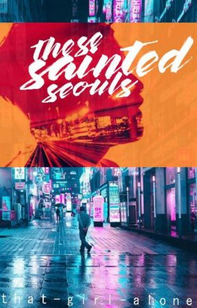 These Sainted Seouls | ongoing by that-girl-alone