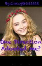 One Direction Adopted me? by CrazyGirl1212