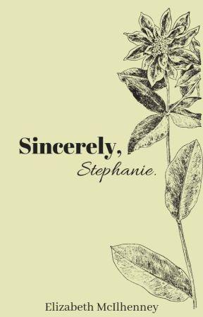 Sincerely, Stephanie by thegingerintrovert