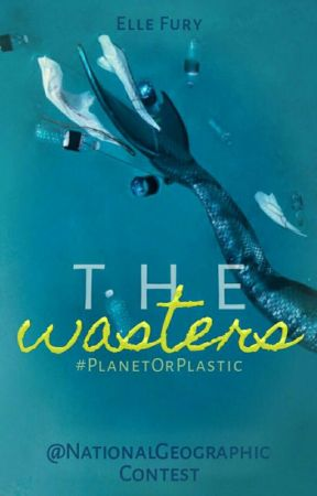 The Wasters #PlanetOrPlastic by ellefury