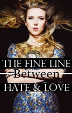 The Fine Line Between Hate & Love by SamLoveheartr