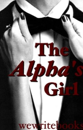 The Alpha's Girl by wewritebooks