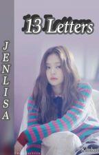 13 Letters (Jenlisa) by itsLiNi23