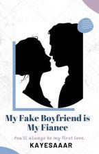My Fake Boyfriend is My Fiance by _Arkey