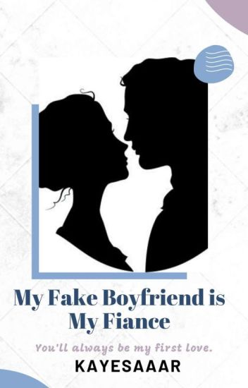 My Fake Boyfriend is My Fiance