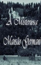 A Misteriosa Mansão Germani by VinnyNasc